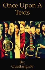 Once Upon a Texts by Ouatfangirl6