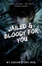 "Saga: ""Jailed & Bloody For You"" (3era temporada) (BTS, JiKook) by CachetitosMin"