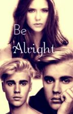 Be Alright by RosesShiny