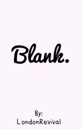 Blank. by LondonRevival