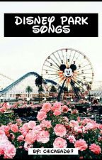 Disney Park Songs by ChicaSad69