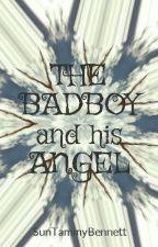 THE BADBOY and  his ANGEL by SunTammyBennett