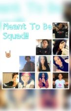 Meant To Be Squad!! by livypretty