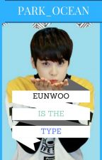 Eunwoo Is the type by Park_Ocean
