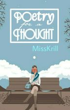 Poetry for a Thought by MissKrill