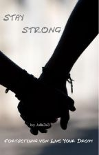 Stay Strong ~Fortsetzung von Live Your Dream~ by Juliix3x3