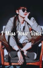 I Miss Your Voice [ChanBaek]  by ParkByunLene