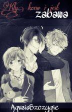 (Diabolik Lovers)  Brothers Sakamaki x OC ,,Kły, krew i jest zabawa'' by AgusiaSzczygie