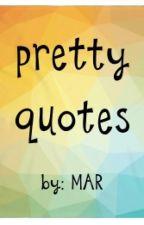 Pretty Quotes by Tigerr03