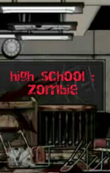 High School : Zombie