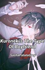 Kuroneki's The Type Of Boyfriend by SashaPatataGrey