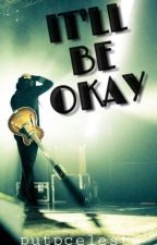 It'll be okay (Sleeping With Sirens and Pierce The Veil fan fiction) by celestebleh