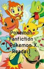 Pokemon Fanfiction ( Pokemon X Reader) by animelover5595