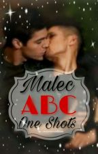 Malec ABC One Shots by Cinnamonrollbane