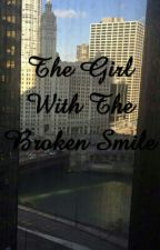 The Girl With The Broken Smile by Lame_Writer_428