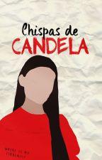 Chispas de candela. by isnotcandy