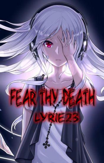 Fear Thy Death