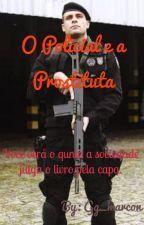 O Policial e a Prostituta. by gg_marcon