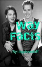 Way Facts by lappissedoff