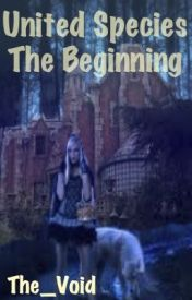 United Species - The Beginning (Bk1) by The_Void