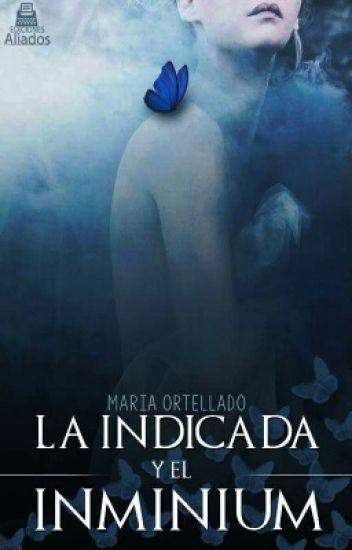 La Indicada y el Inminium ©