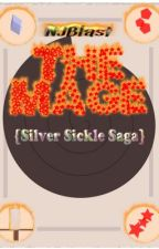 The Mage (Silver Sickle Saga) Nicholas Flamel Fan Fiction by NJBlast