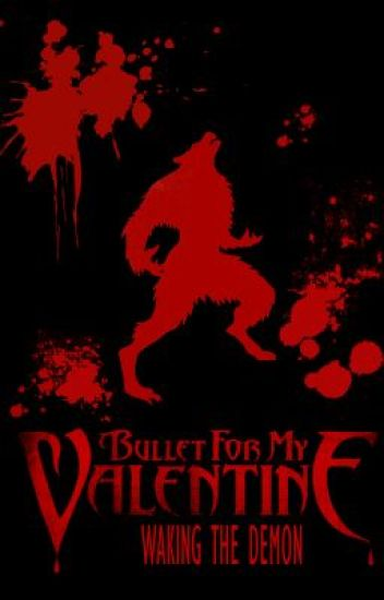 Waking The Demon (Bullet For My Valentine Fanfiction)
