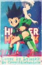 White Fire - A Hunter x Hunter Fanfiction by CrypticAlexandrite