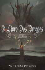 O Livro Dos Dragões: Herança by William_Assis