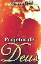 Projeto De Deus ♥ by rebeka4321