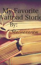 My Favorite Wattpad Stories by stacyannram