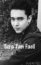 Sera Tan Facil by cncomusiiic_