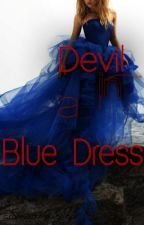 Devil In A Blue Dress by smilingthroughitall