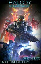 Halo 5: Guardians (Retold) by ethanfajardo59