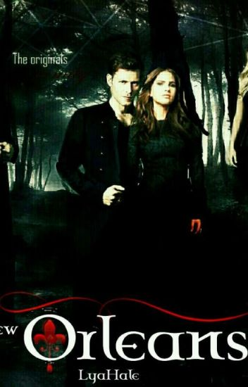 ◆ New Orleans ◆ -The Originals - #Wattys2017