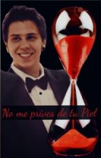 No me Prives de tu Piel [Rubius y Tu][HOT] by sharonloayza