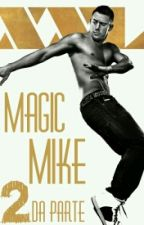 Magic Mike (#2 MGM) [Channing Taum] by Anushquita
