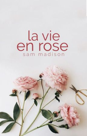 La Vie en Rose by SamMadison