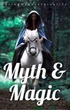 Myth & Magic by Bringmebacktoreality