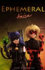 Ephemeral (A Miraculous Ladybug Fanfiction) by neverlanded