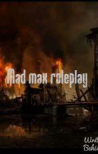 Mad max roleplay by xxxKyleBarnesxxx