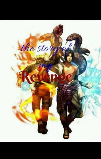 My Story of Revenge. (Sasuke X Reader X Naruto)