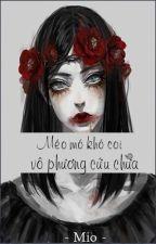 Méo mó, khó coi, vô phương cứu chữa by Mio_BIY