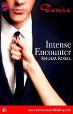 Intense Encounter (To be published by Bookware-MSV) by rhodselda-vergo