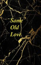 Same Old Love by Zaalimar