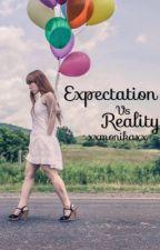 Expectation vs reality by xxmonikaxxx