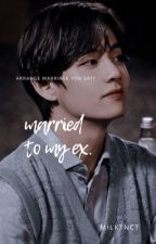 Married to my ex||Taehyung Fanfic by prettykook
