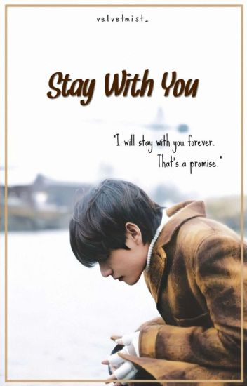 Stay With You [BTS FF]