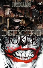 Detective Joker by Justgalon