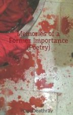 Memories of a Former Importance (Poetry) by pogodeathray